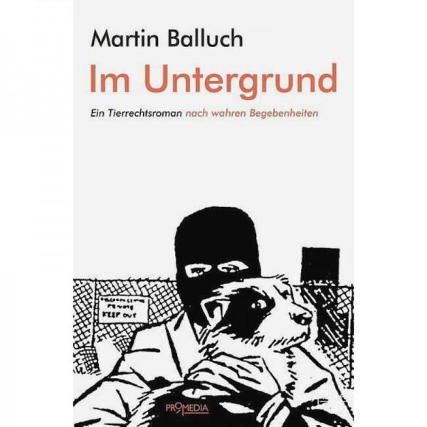 Im Untergrund - Martin Balluch