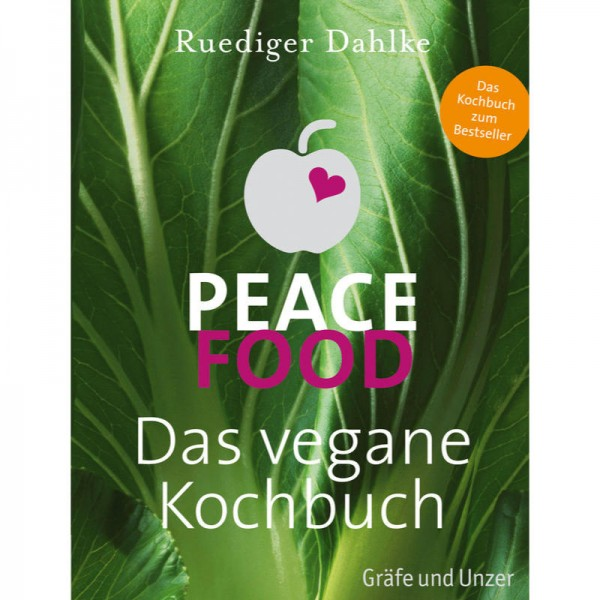 Peace Food, Das vegane Kochbuch - Ruediger Dahlke