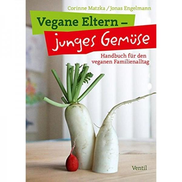 Vegane Eltern - junges Gemüse - Corinne Matzka & Jones Engelmann