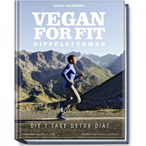 Vegan for Fit Gipfelstürmer - Attila Hildmann