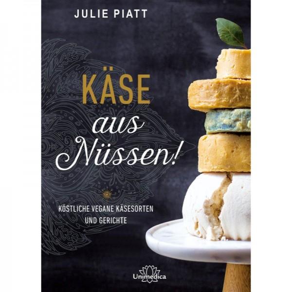 Käse aus Nüssen! -  Julie Piat